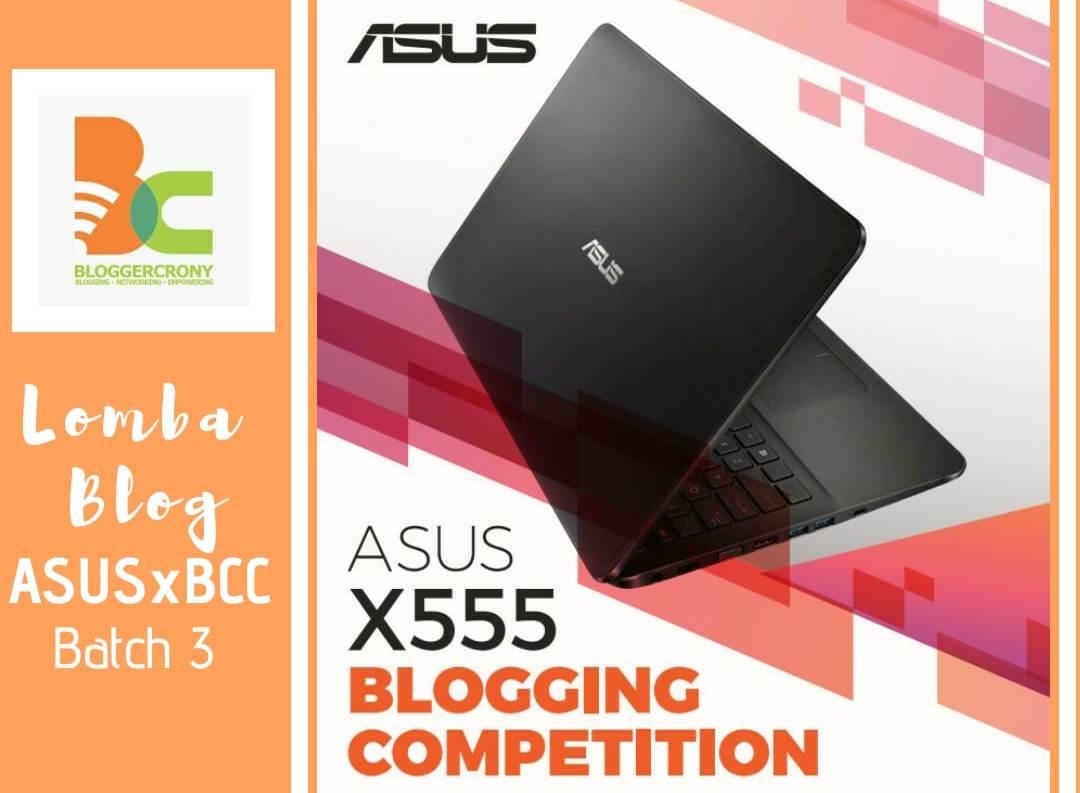 Lomba Blog ASUS X555 x BCC Batch 3