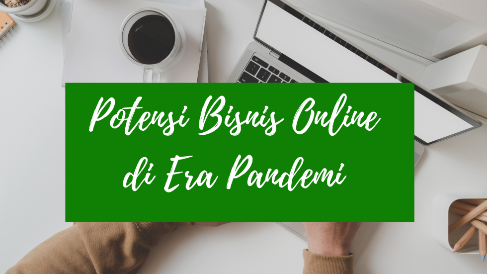 Peluang Bisnis Online di Era Pandemi - Bloggercrony ...