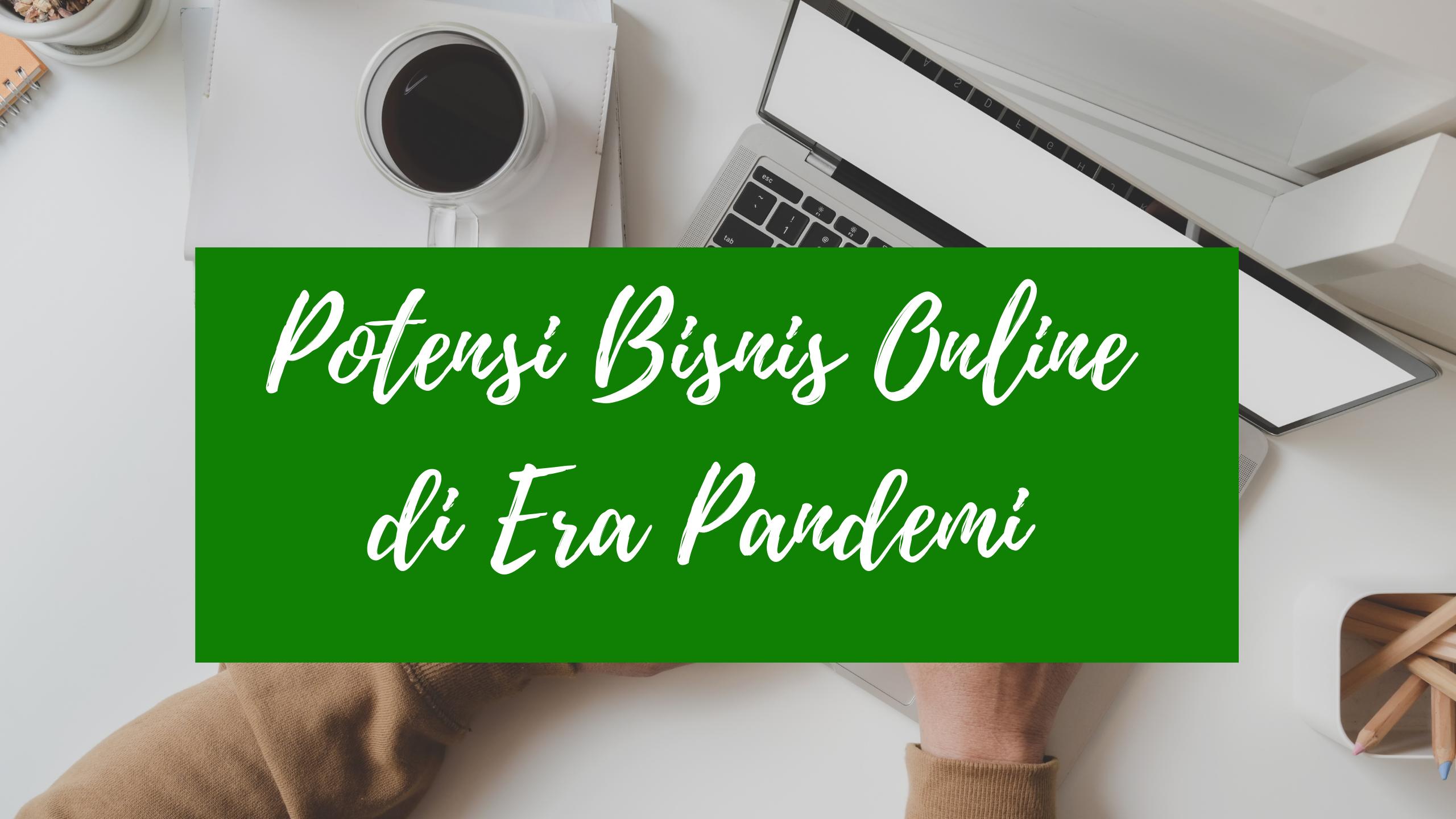 Peluang Bisnis Online Di Era Pandemi Bloggercrony Official Site